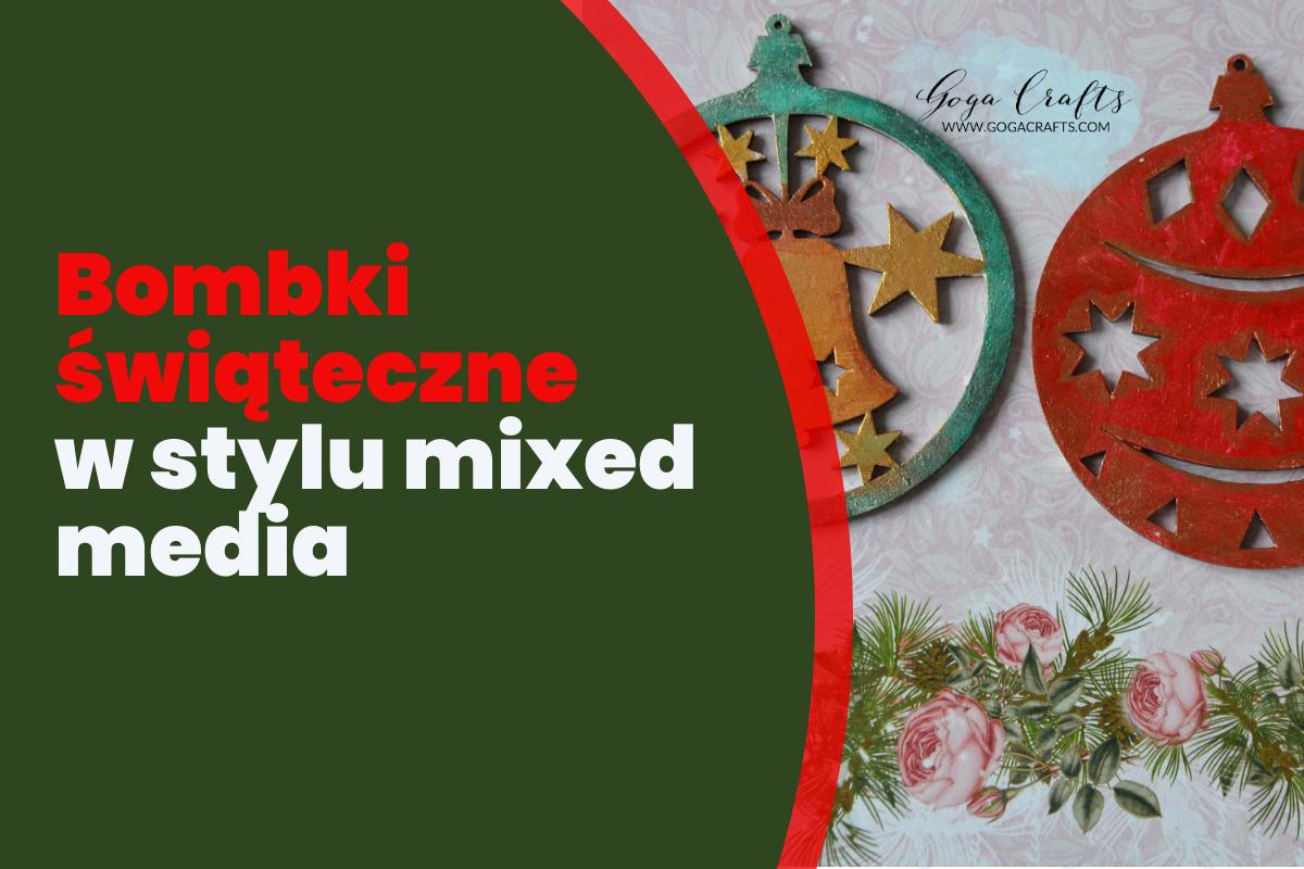 Bombki świąteczne w stylu mixed media
